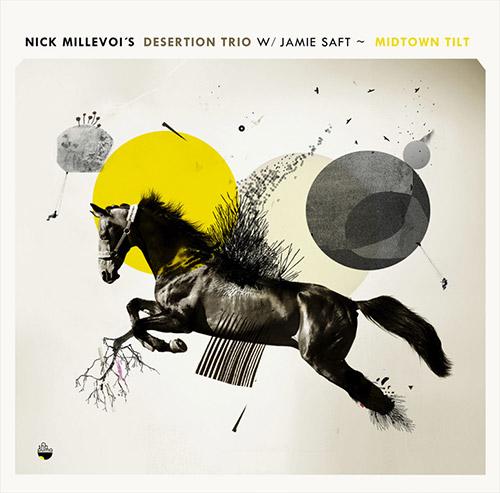 Millevoi's, Nick Desertion Trio (w/ Jamie Saft): Midtown Tilt (Shhpuma)