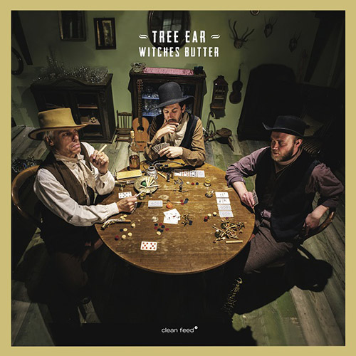Tree Ear (Strinning / Troller / Hemingway): Witches Butter [VINYL] (Clean Feed)