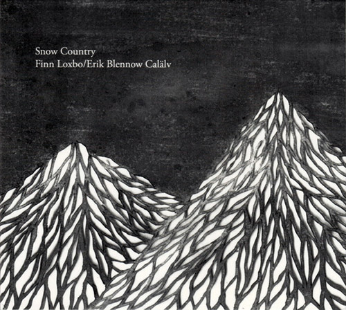 Loxbo, Finn / Erik Blennow Calalv : Snow Country (Creative Sources)