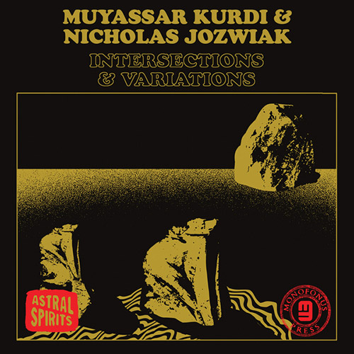 Kurdi, Muyassar / Nicholas Jozwiak: Intersections & Variations [CASSETTE + DOWNLOAD] (Astral Spirits)
