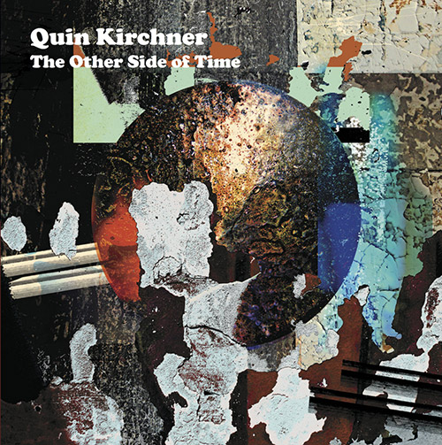 Kirchner, Quin: The Other Side Of Time [VINYL 2 LPs + DOWNLOAD] (Astral Spirits)