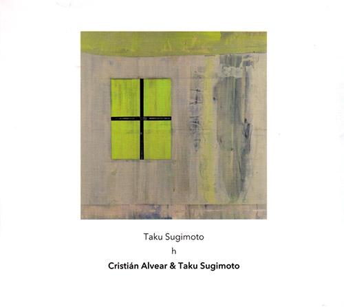 Sugimoto, Taku / Cristian Alvear: h (Another Timbre)