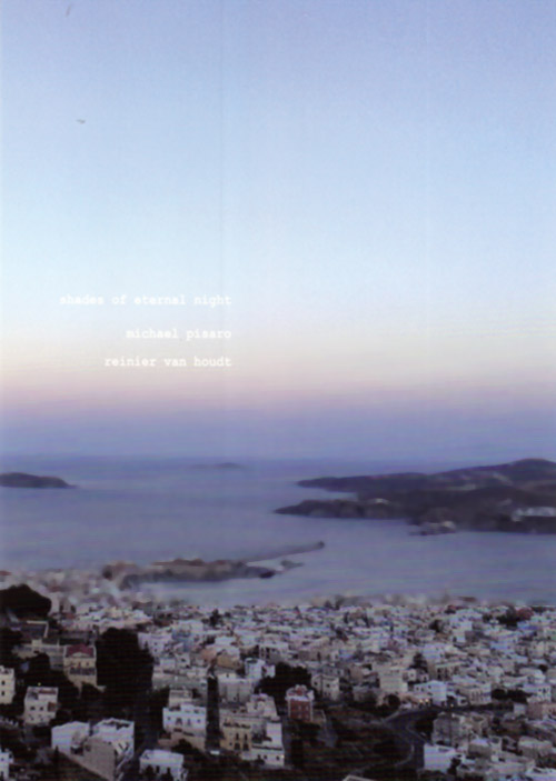 Pisaro, Michael / Reinier van Houdt: Shades of Eternal Night (Gravity Wave)