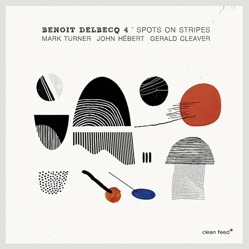 Delbecq, Benoit 4 (w / Turner / Hebert / Cleaver): Spots On Stripes (Clean Feed)
