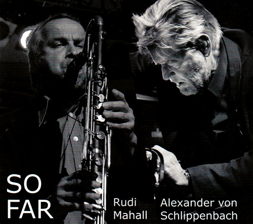 Mahall, Rudi / Alexander von Schlippenbach: So Far (Relative Pitch)