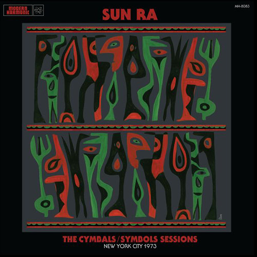 Sun Ra: The Cymbals / Symbols Sessions: New York City 1973 [2 CDs] (Modern Harmonic)