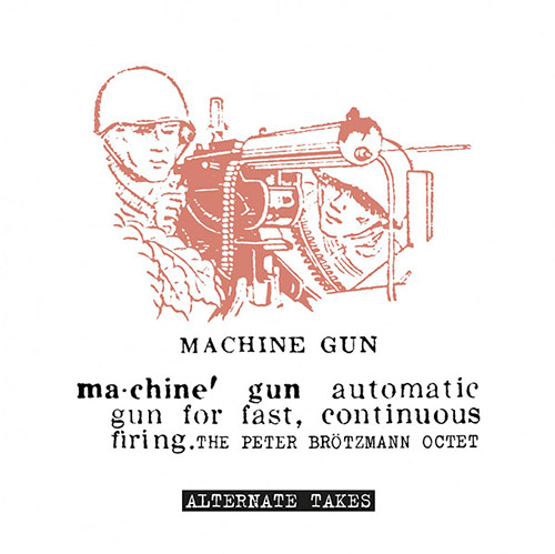Brotzmann, Peter The Octet  : Machine Gun - Alternate Takes [VINYL] (Cien Fuegos)