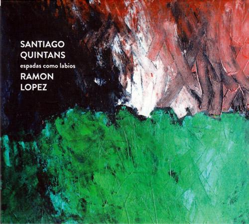 Quintans, Santiago / Ramon Lopez: Espadas Como Labios (Creative Sources)