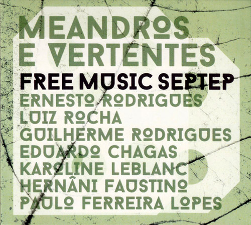 Free Music Septet: Meandros e Vertentes (Creative Sources)