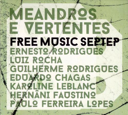 Free Music Septet: Meandros e Vertentes (Creative Sources)