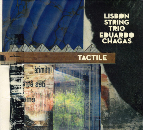 Lisbon String Trio & Eduardo Chagas: Tactile (Creative Sources)