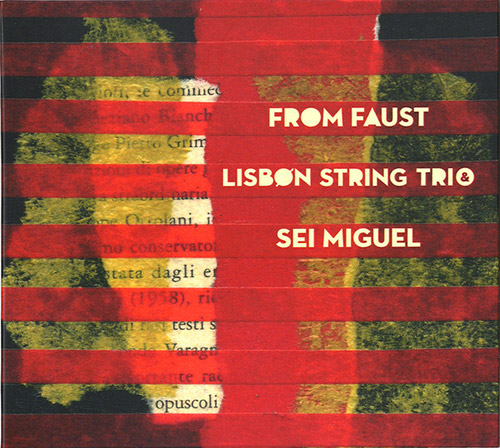 Lisbon String Trio / Sei Miguel: From Faust (Creative Sources)