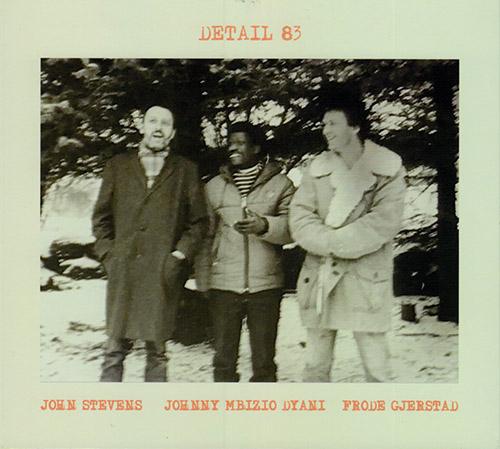 Gjerstad, Frode / John Stevens / Johnny Mbizio Dyani: Detail 83 (FMR)