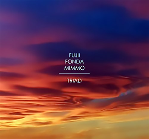 Fujii / Fonda / Mimmo: Triad (Long Song Records)