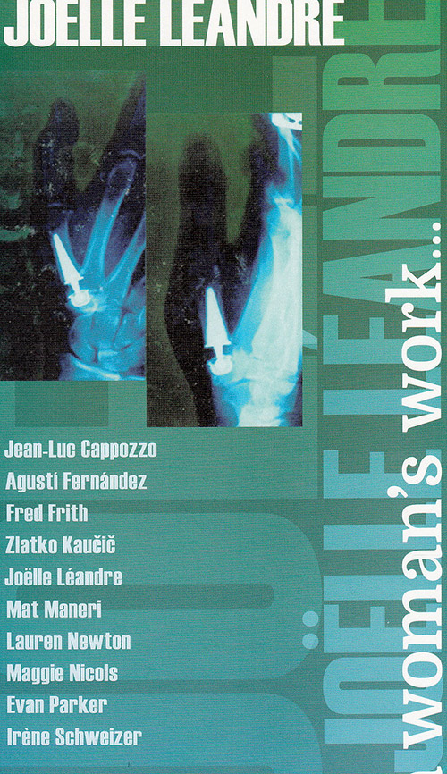 Leandre, Joelle : A Woman's Work [8 CD BOX SET] (Not Two Records)