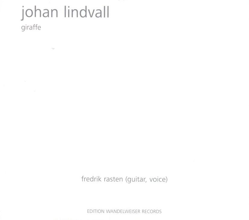 Lindvall, Johan: Giraffe (Edition Wandelweiser Records)