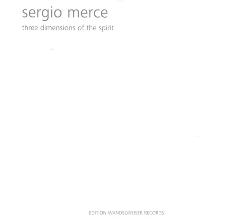 Merce, Sergio: Three Dimensions Of The Spirit (Edition Wandelweiser Records)