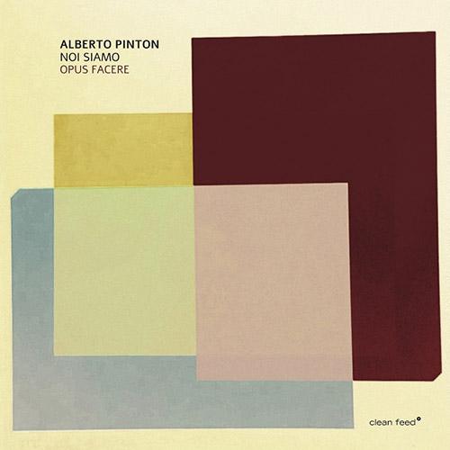 Pinton, Alberto: Noi Siamo: Opus Facere (Clean Feed)