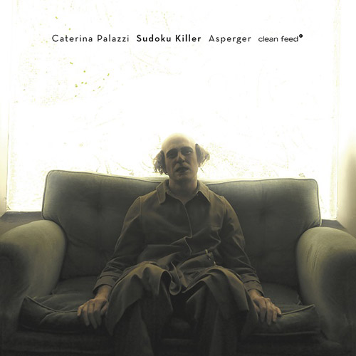 Palazzi, Caterina Sudoku Killer: Asperger (Clean Feed)