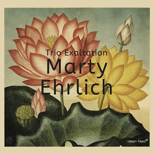 Ehrlich, Marty: Trio Exaltation (Clean Feed)