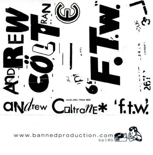 Coltrane, Andrew : F.T.W. [CASSETTE] (Banned Production)