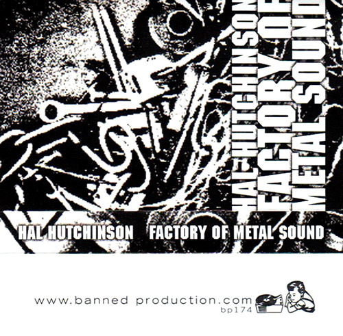 Hutchinson, Hal: Factory Metal Sound [CASSETTE] (Banned Production)