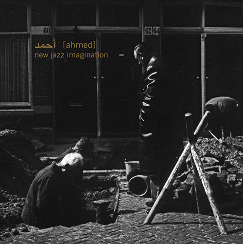 Ahmed (Pat Thomas / Antonin Gerbal / Joel Grip / Seymour Wright): New Jazz Imagination [VINYL] (Umlaut Records)