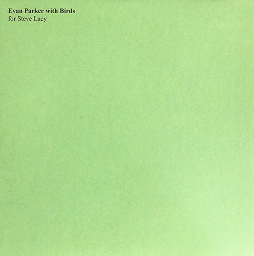 Parker, Evan: Evan Parker With Birds - For Steve Lacy [VINYL] (Treader)