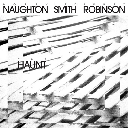 Naughton, Bobby / Wadada Leo Smith / Perry Robinson: The Haunt (NoBusiness)