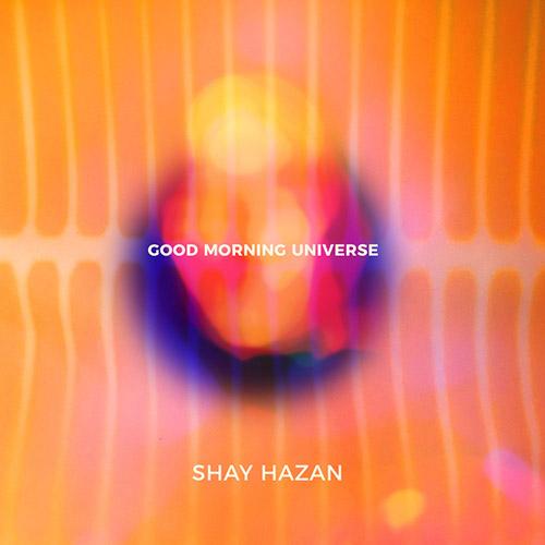 Hazan, Shay / Albert Beger / Eyal Netzer / Nadav Masel / Haim E. Peskoff / Ofer Bymel: Good Morning (NoBusiness)