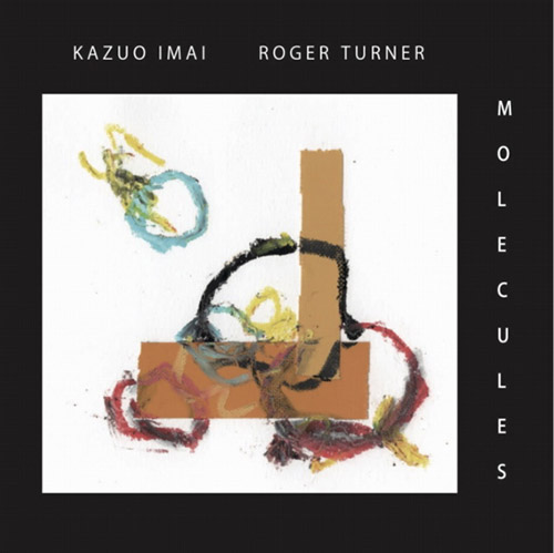 Imai, Kazuo / Roger Turner: Molecules [2 CDs] (Ftarri)