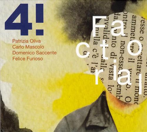 4! (Patrizia Oliva / Carlo Mascolo / Domenico Saccente / Felice Furioso): Factorial (Creative Sources)