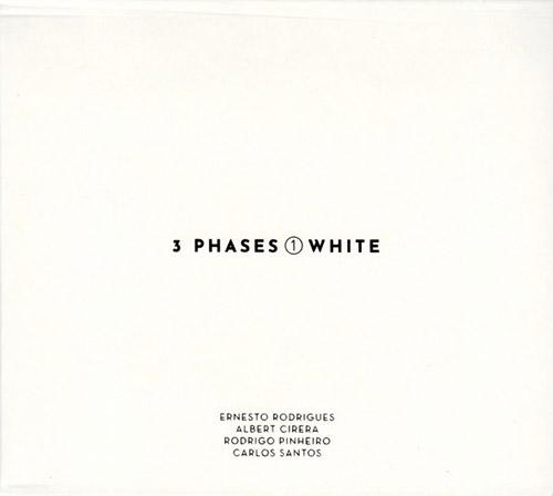 Rodrigues, Ernesto / Albert Cirera / Rodrigo Pinheiro / Carlos Santos: 3 Phases (I) White (Creative Sources)