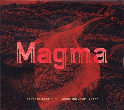 Rodrigues, Ernesto / Abdul Moimeme / Antez: Magma (Creative Sources)