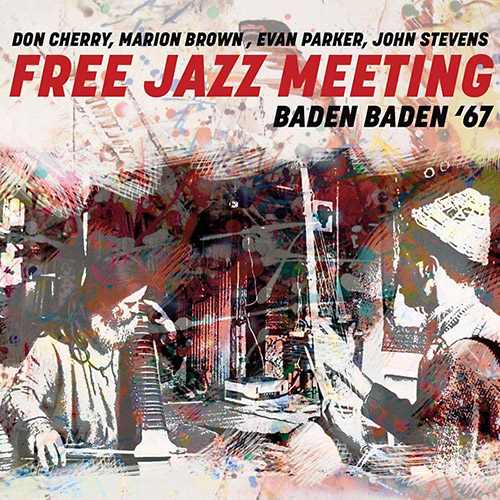 Cherry, Don / Marion Brown / Evan Parker / John Stevens: Free Jazz Meeting Baden Baden '67 (Hi Hat)