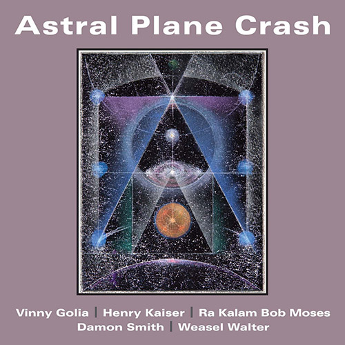 Golia / Kaiser / Moses / Smith / Walter: Astral Plane Crash (Balance Point Acoustics)