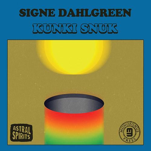 Dahlgreen, Signe: Kunki Snuk [CASSETTE + DOWNLOAD] (Astral Spirits)