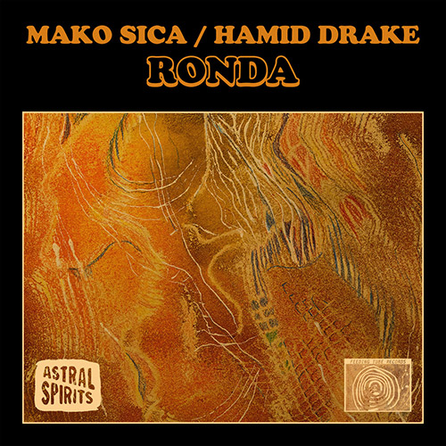 Mako Sica / Hamid Drake: Ronda [CASSETTE + DOWNLOAD] (Astral Spirits)