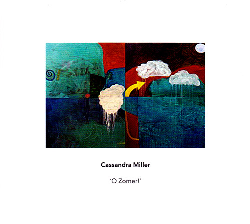 Miller, Cassandra : O Zomer! (Another Timbre)