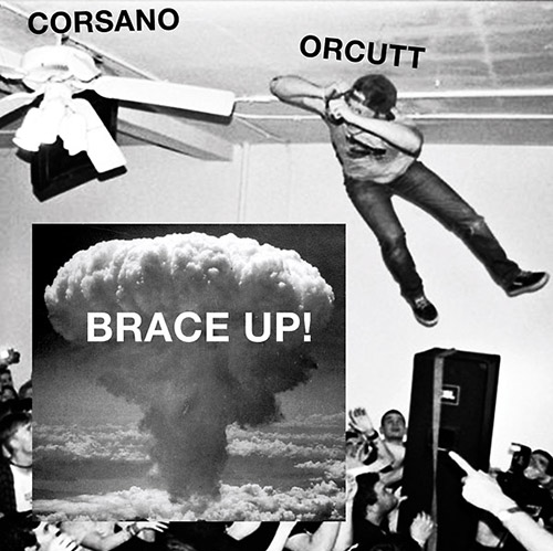 Corsano, Chris / Bill Orcutt: Brace Up! [VINYL] (Palilalia)