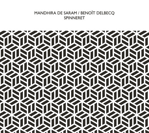 De Saram, Mandhira / Benoit Delbecq: Spinneret (Confront)