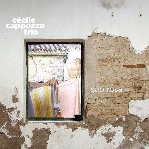 Cappozzo, Cecile Trio (Grente / Ziemniak w/ Jean-Luc Cappozzo): Sub Rosa (Ayler)