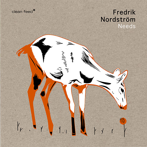 Nordstrom, Fredrik : Needs (Clean Feed)