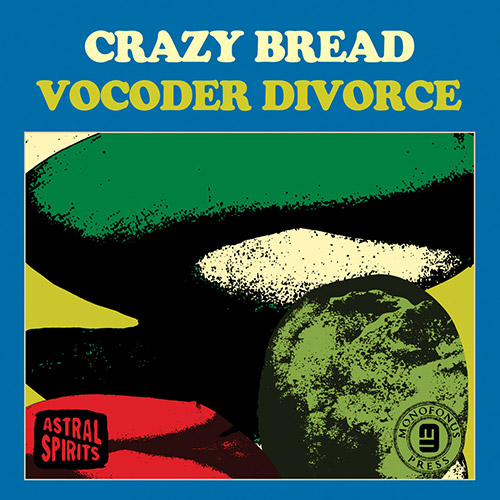 Crazy Bread (Ryley Walker / Max Allison): Vocoder Divorce [CASSETTE + DOWNLOAD] (Astral Spirits)