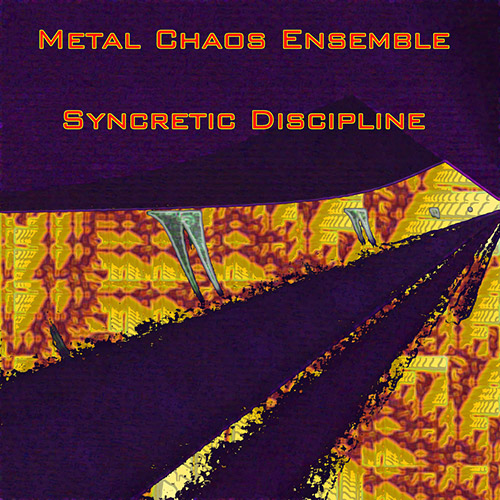 Metal Chaos Ensemble: Syncretic Discipline (Evil Clown)