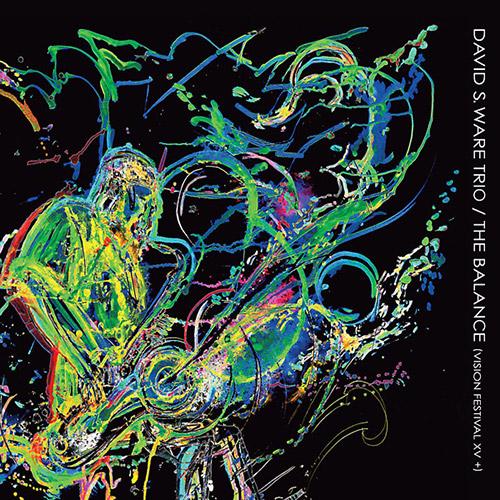 Ware, David S. Trio: The Balance (Vision Festival XV +) (Aum Fidelity)