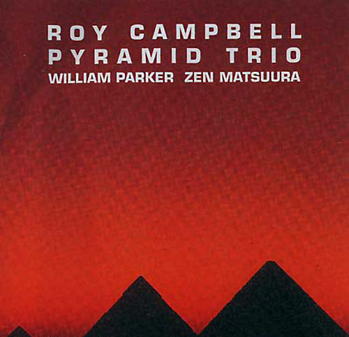 Campbell, Roy Pyramid Trio: Ancestral Homeland (No More Records)