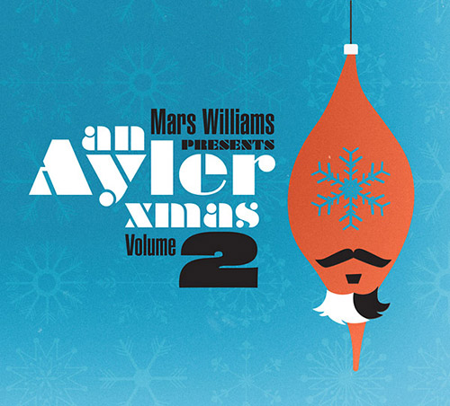 Williams, Mars presents : An Ayler Xmas Volume 2 (ESP)