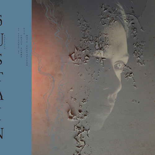 Chaos Echoes w/ Mats Gustafsson: Sustain [VINYL - transparent blue] (Utech Records)