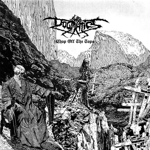 Dogmatics, The: Chop Off The Tops [VINYL] (Dogmatics)